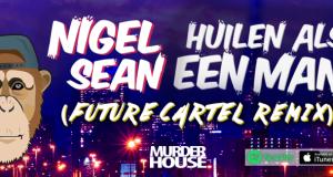 Huilen Als Een Man (Future Cartel Remix)