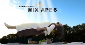 Murderhouse Mixtape 6